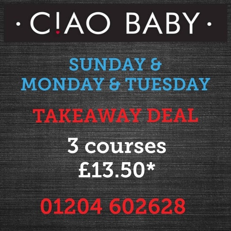Ciao Baby - Takeaway deal - Sunday, Monday & Tuesday. 3 courses for £13.50